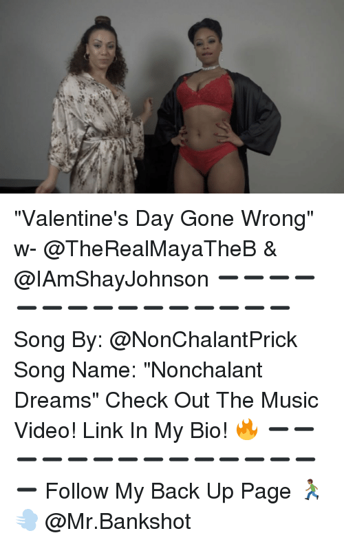 "Memes, 🤖, and Nonchalantly: ve ""Valentine's Day Gone Wrong"" w- @TheRealMayaTheB & @IAmShayJohnson ➖➖➖➖➖➖➖➖➖➖➖➖➖➖➖ Song By: @NonChalantPrick Song Name: ""Nonchalant Dreams"" Check Out The Music Video! Link In My Bio! 🔥 ➖➖➖➖➖➖➖➖➖➖➖➖➖➖➖ Follow My Back Up Page 🏃🏾💨 @Mr.Bankshot"