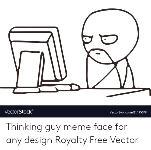 Meme, Free, and Design: VectorStock®  VectorStock.com/11495678 Thinking guy meme face for any design Royalty Free Vector