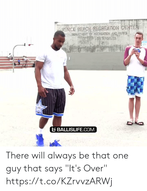 "Department Of: VENCE BEACH RECREATION CENTER  DEPARTMENT OF RECREATION AND PARKS  CIT OF LOS ANGELES  BALLISLIFE.COM There will always be that one guy that says ""It's Over"" https://t.co/KZrvvzARWj"