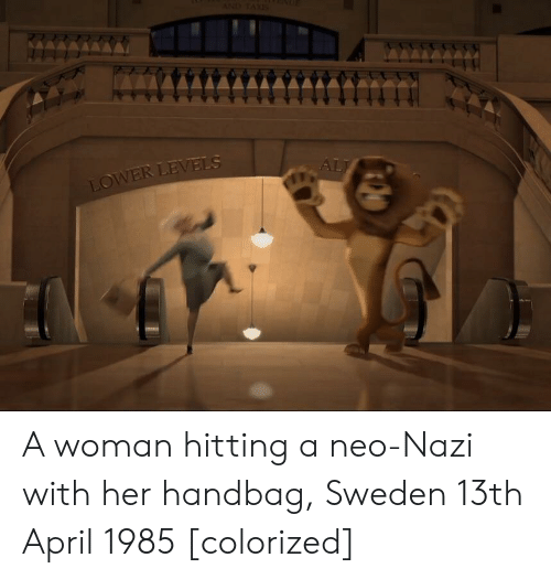 Sweden, April, and Her: VER  .A A woman hitting a neo-Nazi with her handbag, Sweden 13th April 1985 [colorized]