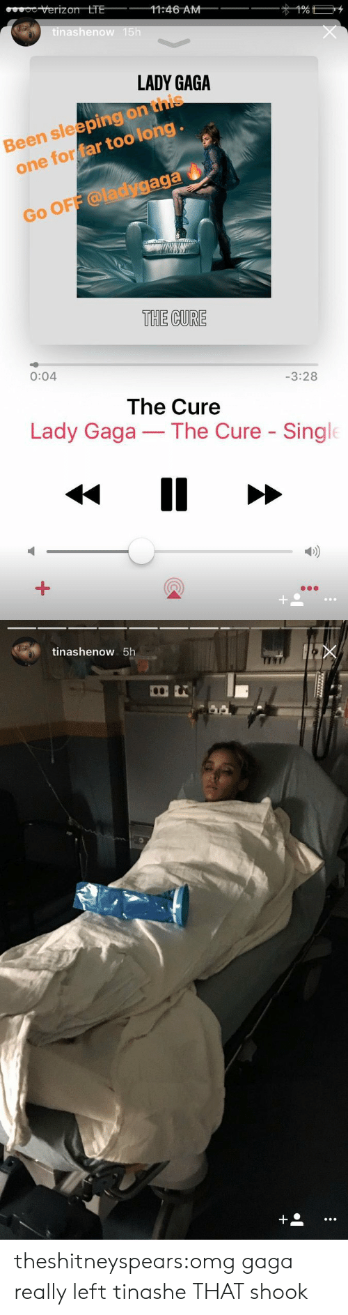 Lady Gaga: verizon LTE  1:46 AM  nashenow  LADY GAGA  Been sleeping on this  one for far too long  d  aga  Go OFF @ladyg  THE CURE  0:04  -3:28  The Cure  Lady Gaga-The Cure Single  D)   tinashenow 5h theshitneyspears:omg gaga really left tinashe THAT shook