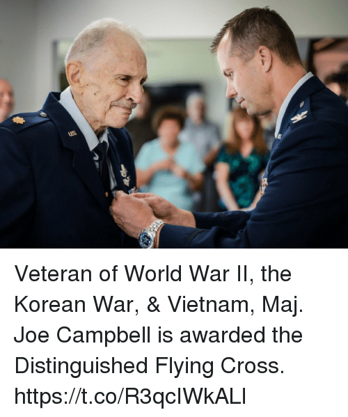 Memes, Cross, and Vietnam: Veteran of World War II, the Korean War, & Vietnam, Maj. Joe Campbell is awarded the Distinguished Flying Cross. https://t.co/R3qcIWkALl