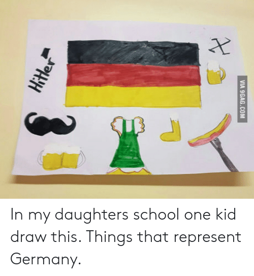 9gag, School, and Germany: VIA 9GAG.COM In my daughters school one kid draw this. Things that represent Germany.