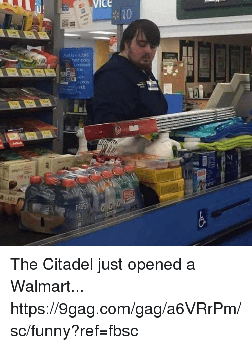 9gag, Dank, and Funny: VICE  10  ofne 22016  NG  FROST The Citadel just opened a Walmart... https://9gag.com/gag/a6VRrPm/sc/funny?ref=fbsc