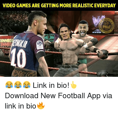 Football, Memes, and Video Games: VIDEO GAMES ARE GETTING MORE REALISTIC EVERYDAY  OMENT  FM&T  ENNED 😂😂😂 Link in bio!👆 Download New Football App via link in bio🔥