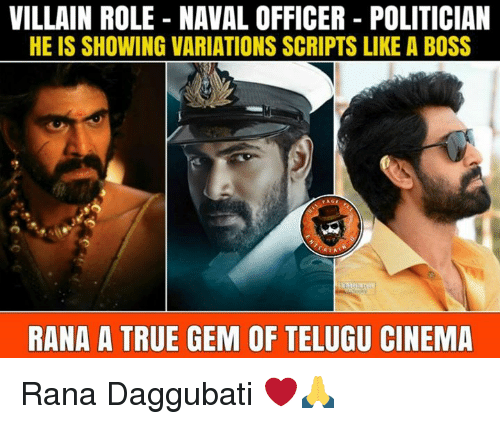 Memes, True, and Villain: VILLAIN ROLE - NAVAL OFFICER POLITICIAN  HE IS SHOWING VARIATIONS SCRIPTS LIKE A BOSS  RANA A TRUE GEM OF TELUGU CINEMA Rana Daggubati ❤️🙏
