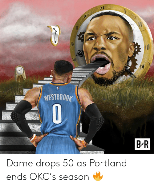 Portland, Dame, and  Westbrook: Vilt  IV  WESTBROOK  B-R Dame drops 50 as Portland ends OKC's season 🔥