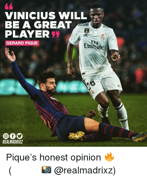 Memes, Gerard Pique, and 🤖: VINICIUS WILL  BE A GREAT  PLAYER  GERARD PIQUE  Fly  Emirare  REALMADRIXZ Pique's honest opinion 🔥 ⠀⠀⠀⠀⠀⠀⠀⠀⠀⠀⠀ (📸 @realmadrixz)