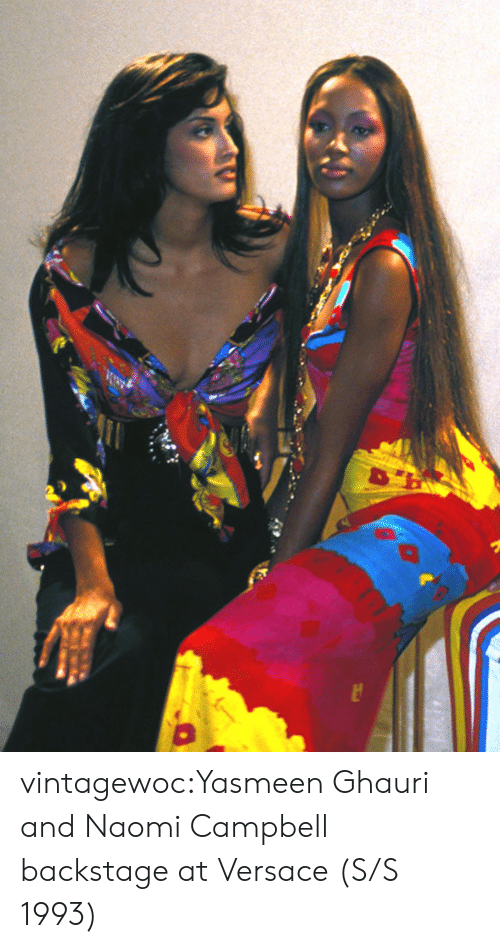 Tumblr, Versace, and Naomi Campbell: vintagewoc:Yasmeen Ghauri and Naomi Campbell backstage at Versace (S/S 1993)