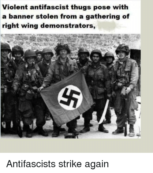 Politics, Violent, and Banner: Violent antifascist thugs pose with  a banner stolen from a gathering of  right wing demonstrators, Antifascists strike again