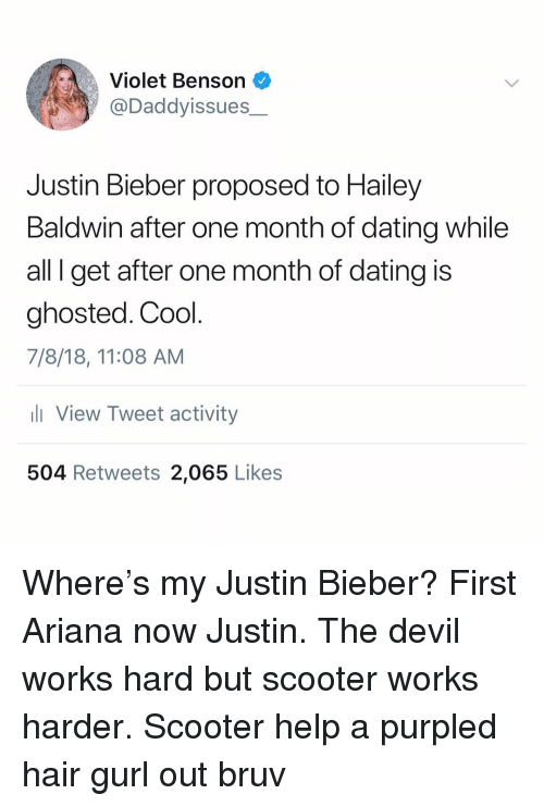 Dating, Justin Bieber, and Scooter: Violet Benson  @Daddyissues  Justin Bieber proposed to Hailey  Baldwin after one month of dating while  all I get after one month of dating is  ghosted. Cool  7/8/18, 11:08 AM  View Tweet activity  504 Retweets 2,065 Likes Where's my Justin Bieber? First Ariana now Justin. The devil works hard but scooter works harder. Scooter help a purpled hair gurl out bruv
