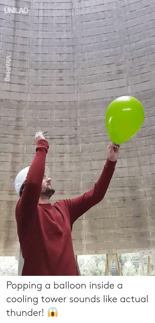 Dank, 🤖, and Thunder: ViralHog Popping a balloon inside a cooling tower sounds like actual thunder! 😱