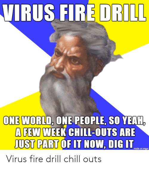 Chill: Virus fire drill chill outs