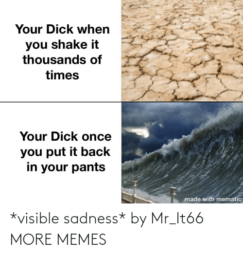 Mr: *visible sadness* by Mr_It66 MORE MEMES
