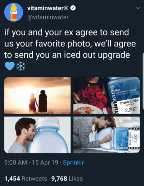 Cher, Frozen, and Ice: vitaminwater®  @vitaminwater  if you and your ex agree to send  us your favorite photo, we'll agree  to send you an iced out upgrade  ice  col bluebery-averder  oed cher rnts  frozen tundra  yese  -2,200  aminwater  9:00 AM 15 Apr 19 Sprinklr  aminwater  1,454 Retweets 9,768 Likes  minwater  frozen tundra  2,200