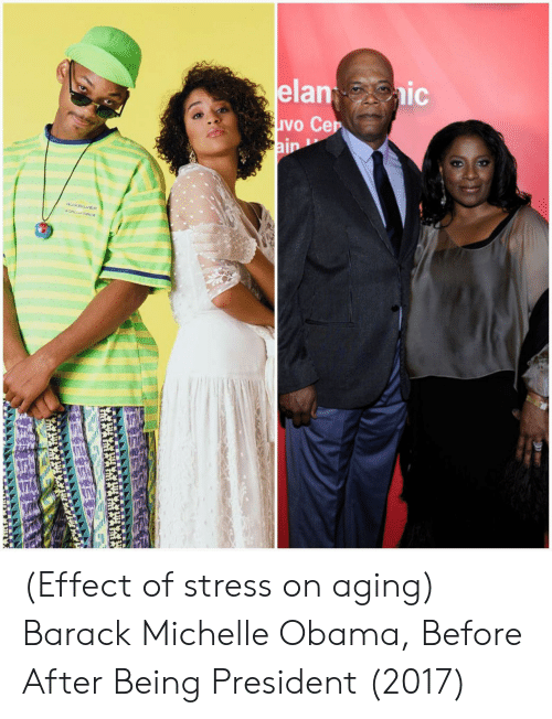Michelle Obama, Obama, and Stress: vo Cer (Effect of stress on aging) Barack  Michelle Obama, Before  After Being President (2017)