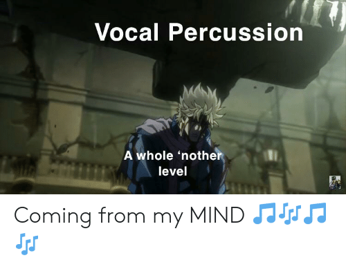 Mind, Level, and Coming: Vocal Percussion  A whole 'nother  level Coming from my MIND 🎵🎶🎵🎶