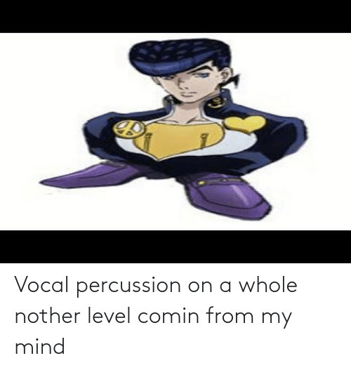Nother: Vocal percussion on a whole nother level comin from my mind