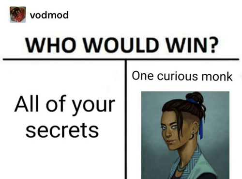 Monk, Who, and One: vodmod  WHO WOULD WIN?  One curious monk  All of your  secrets