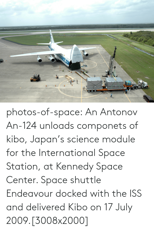 Japan: vOLGADNEP photos-of-space:  An Antonov An-124 unloads componets of kibo, Japan's science module for the International Space Station, at Kennedy Space Center. Space shuttle Endeavour docked with the ISS and delivered Kibo on 17 July 2009.[3008x2000]
