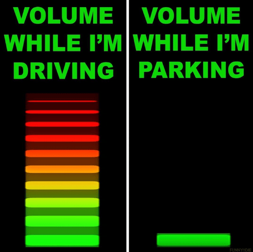 Funny, Volume, and  Die: VOLUME| VOLUME  WHILE I'M WHILE I'M  DRIVINGPARKING  FUNNY DIE
