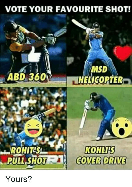 Memes, 🤖, and Msd: VOTE YOUR FAVOURITE SHOT!  MSD  HELICOPTER  ABD 360  ROHIT-S  PULL,SHO  KOHLTS  . COVERDRIVE Yours?