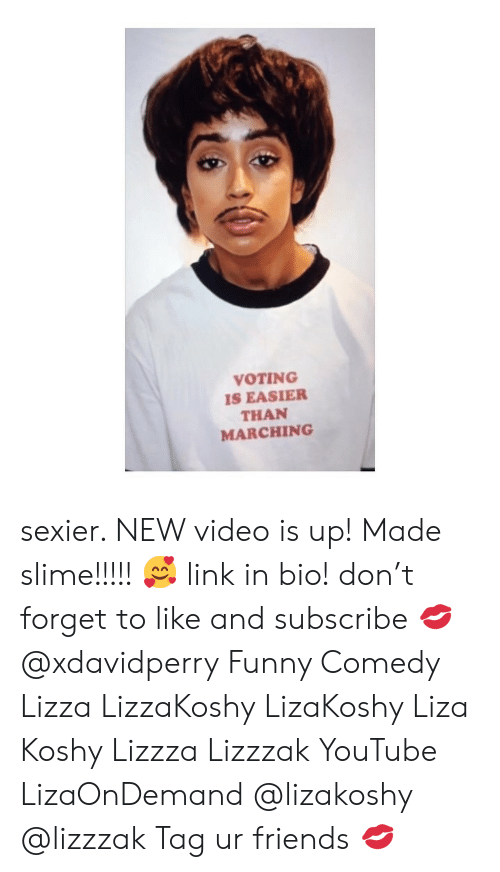 Marching: VOTING  S EASIER  THAN  MARCHING sexier. NEW video is up! Made slime!!!!! 🥰 link in bio! don't forget to like and subscribe 💋 @xdavidperry Funny Comedy Lizza LizzaKoshy LizaKoshy Liza Koshy Lizzza Lizzzak YouTube LizaOnDemand @lizakoshy @lizzzak Tag ur friends 💋