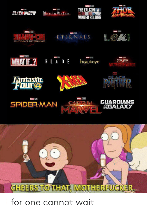 Guardians: W STUDIOS  THOK  ToME AD HUNDER  THE FALCON  MAR STIEKS  ndo Viston  BLACK WIDDW  WINTER SOLDIER  MUM STUD  MARSTUCKS  6STE  SHANG-CH  LOK  ETERNALS  LEGEND OF THE TEN RINGS  HARME STUDIOS  S  WHAT IF?  DOCOR STHANGE  MINITIVERSE OF MAINESS  LADE  hawkeye  MARVER  Fantastic  FOure  PAMTMAER  MARVEL STUCKOS  GUARDIANS  THEGALAXY  CAPTAIN  SPIDER-MAN  OF  MARVEL  CHEERS TO THAT, MOTHERFUCKER I for one cannot wait