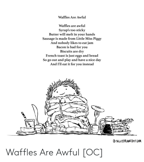Awful: Waffles Are Awful [OC]