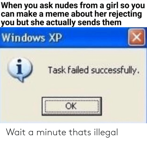 illegal: Wait a minute thats illegal