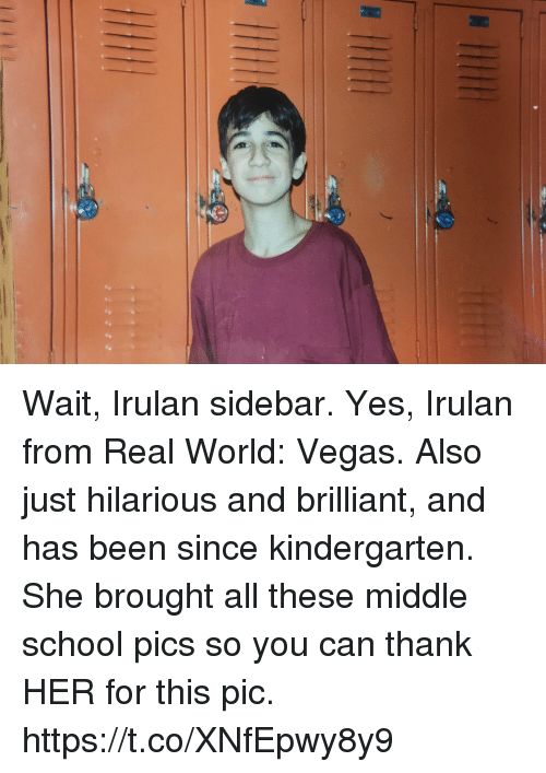Memes, School, and Las Vegas: Wait, Irulan sidebar. Yes, Irulan from Real World: Vegas.  Also just hilarious and brilliant, and has been since kindergarten. She brought all these middle school pics so you can thank HER for this pic. https://t.co/XNfEpwy8y9