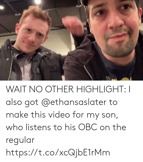 Memes, Video, and 🤖: WAIT NO OTHER HIGHLIGHT: I also got @ethansaslater to make this video for my son, who listens to his OBC on the regular https://t.co/xcQjbE1rMm