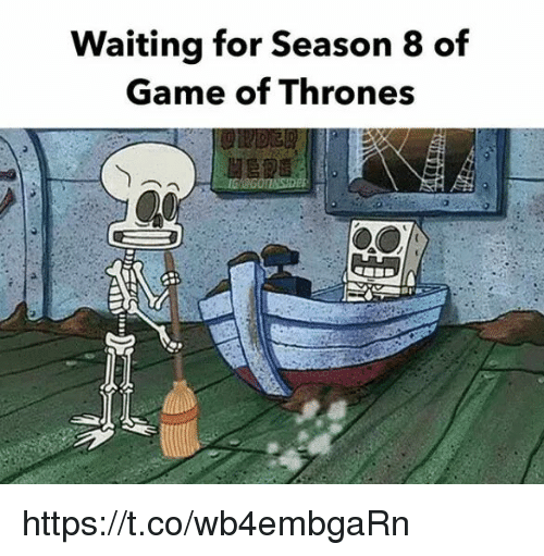 Game of Thrones, Game, and Waiting...: Waiting for Season 8 of  Game of Thrones https://t.co/wb4embgaRn