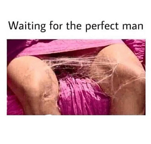 Relationships, Waiting..., and Man: Waiting for the perfect man