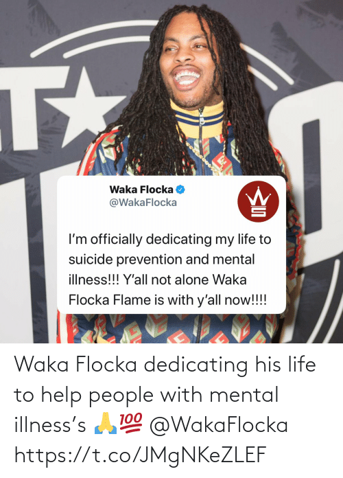 Mental: Waka Flocka dedicating his life to help people with mental illness's 🙏💯 @WakaFlocka https://t.co/JMgNKeZLEF