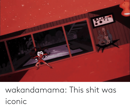 Iconic: wakandamama: This shit was iconic
