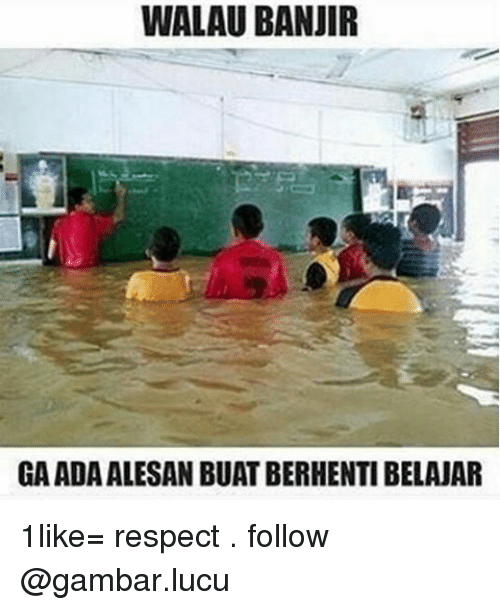Respect Indonesian Language And Respectfully Walau Banjir Gaadaalesan Buat Berhenti Belajar