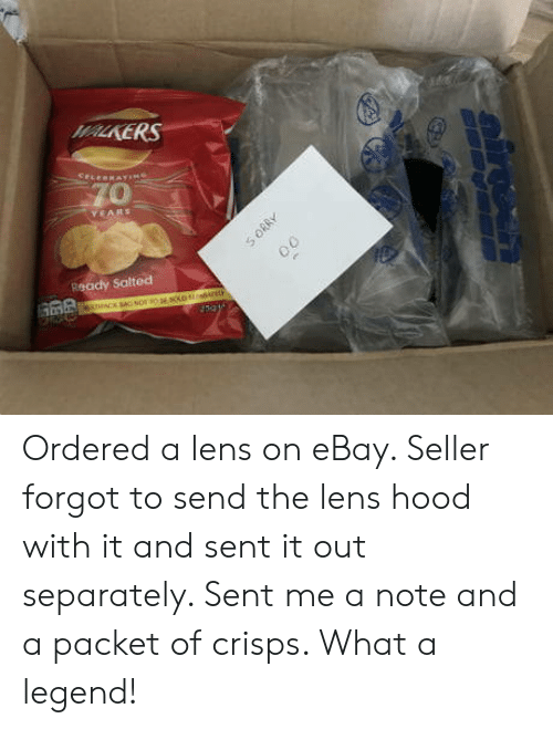walkers: WALKERS  Recacly Salted Ordered a lens on eBay. Seller forgot to send the lens hood with it and sent it out separately. Sent me a note and a packet of crisps. What a legend!