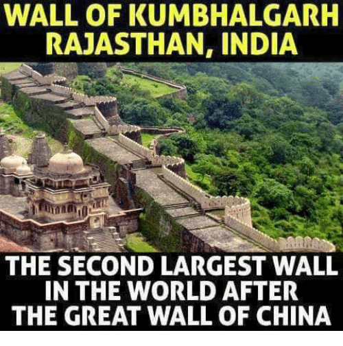 Memes, China, and India: WALL OF KUMBHALGARH  RAJASTHAN, INDIA  THE SECOND LARGEST WALL  IN THE WORLD AFTER  THE GREAT WALL OF CHINA