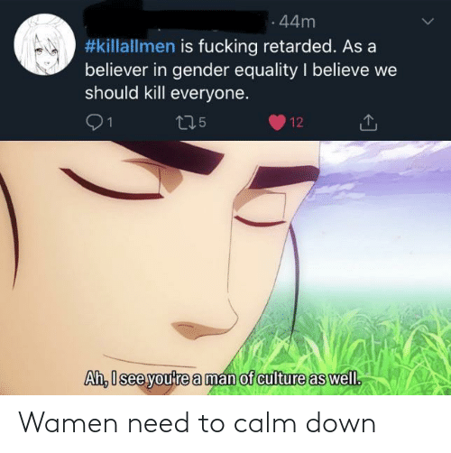 calm: Wamen need to calm down