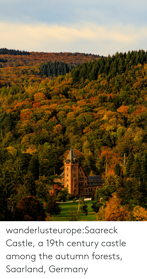 Germany: wanderlusteurope:Saareck Castle, a 19th century castle among the autumn forests, Saarland, Germany