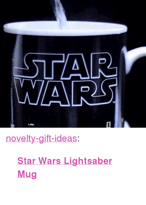 """the force awakens: WARS <p><a href=""""https://novelty-gift-ideas.tumblr.com/post/169632491943/star-wars-lightsaber-mug"""" class=""""tumblr_blog"""">novelty-gift-ideas</a>:</p><blockquote><p><b><a href=""""https://novelty-gift-ideas.com/click-to-open-expanded-view-star-wars-lightsaber-mug-the-force-awakens-with-heat-12-oz/"""">  Star Wars Lightsaber Mug</a></b><br/><br/></p></blockquote>"""