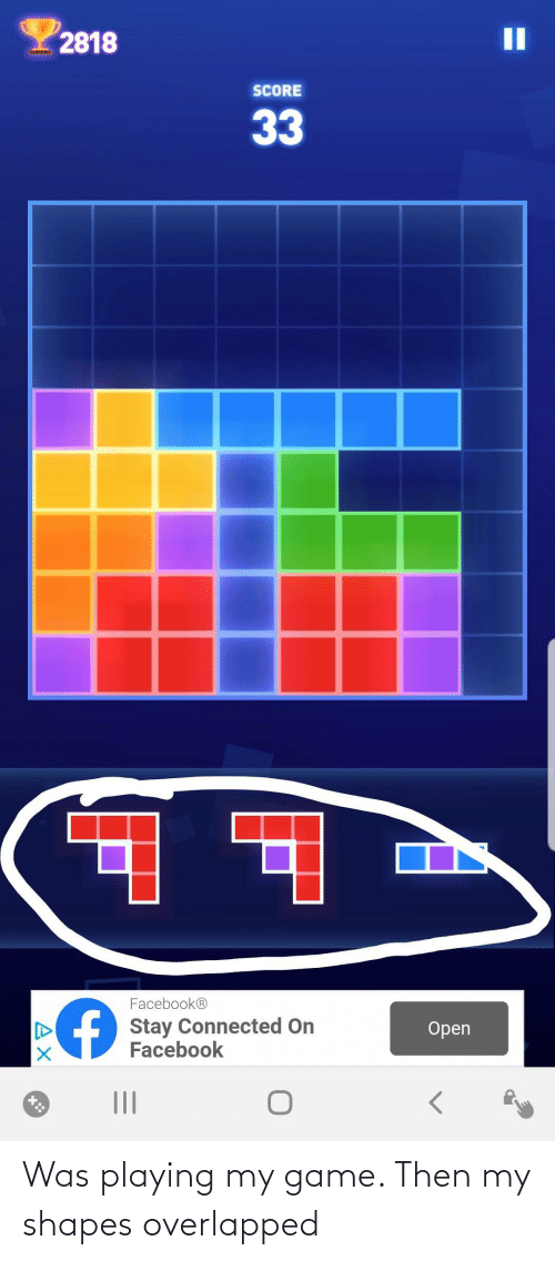 shapes: Was playing my game. Then my shapes overlapped