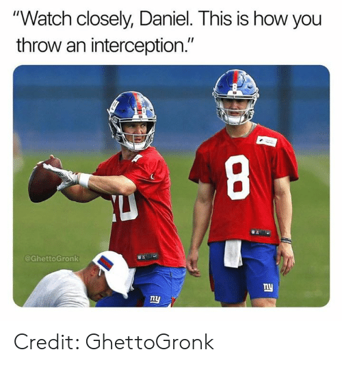 """Nfl, Watch, and How: """"Watch closely, Daniel. This is how you  throw an interception.""""  @GhettoGronk  w:  ny  1l Credit: GhettoGronk"""