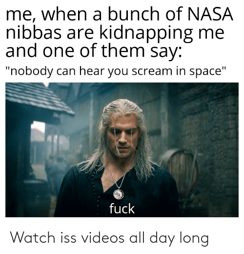 All Day Long: Watch iss videos all day long