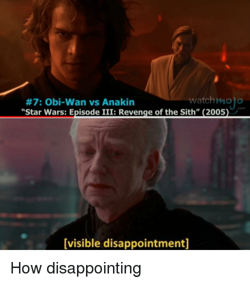 Watch M O Star Wars Episode Iii Revenge Of The Sith 2005 7 Obi Wan Vs Anakin Com Visible Disappointment Revenge Meme On Conservative Memes