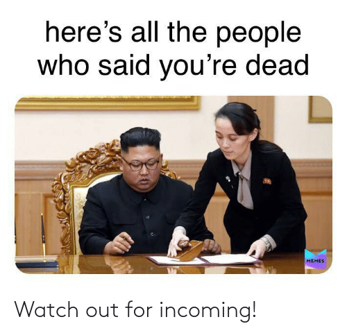 Watch Out: Watch out for incoming!