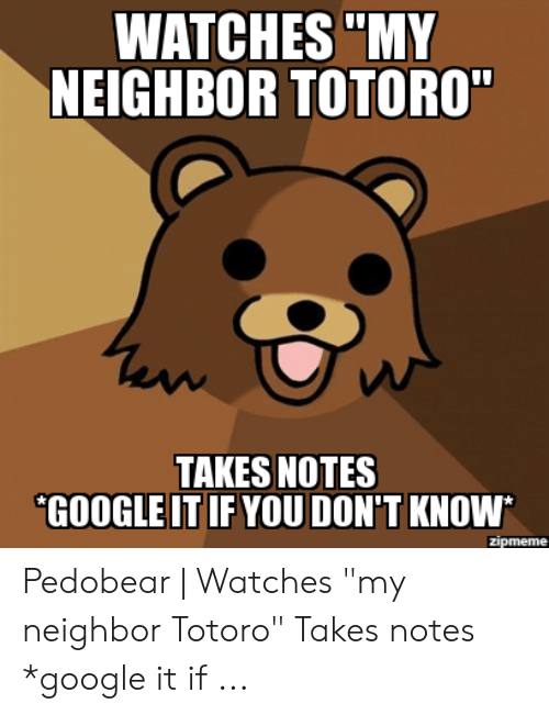 WATCHES MY NEIGHBOR TOTORO TAKES NOTES GOOGLEITIF YOU DON'T KNOW