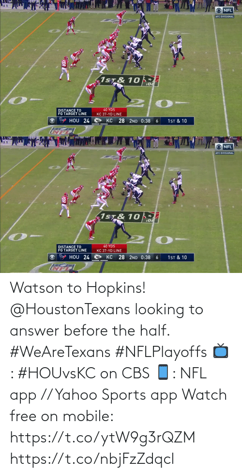 Free: Watson to Hopkins!  @HoustonTexans looking to answer before the half. #WeAreTexans #NFLPlayoffs  📺: #HOUvsKC on CBS 📱: NFL app // Yahoo Sports app Watch free on mobile: https://t.co/ytW9g3rQZM https://t.co/nbjFzZdqcl