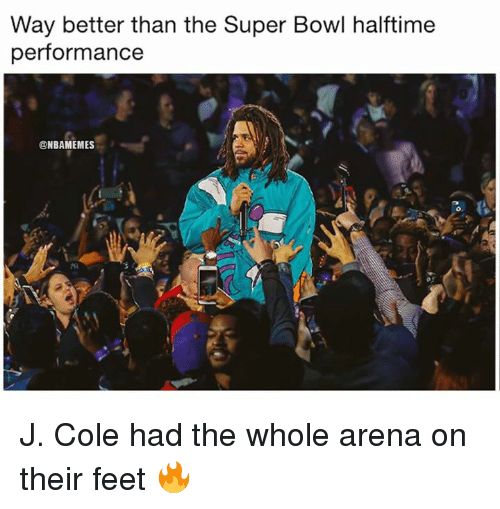 J. Cole, Nba, and Super Bowl: Way better than the Super Bowl halftime  performance  ONBAMEMES J. Cole had the whole arena on their feet 🔥